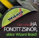 Ha fonott zsinór, akkor Wizard Braid!