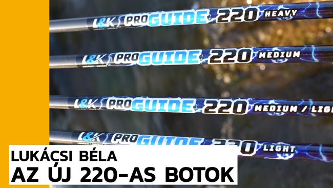 Itt az új L&K Pro Guide pergető bot - hosszú, rövid, hosszabb!